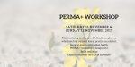 PERMA+ Workshop  The PERMA+ program includes the key domains of Positive Emotion, Engagement, Relationships, Meaning and Accomplishment (PERMA) plus physical activity, nutrition, sleep and optimism. 